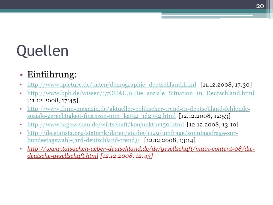 Quellen Einführung: http://www.ipicture.de/daten/demographie_deutschland.html [11.12.2008, 17:30]